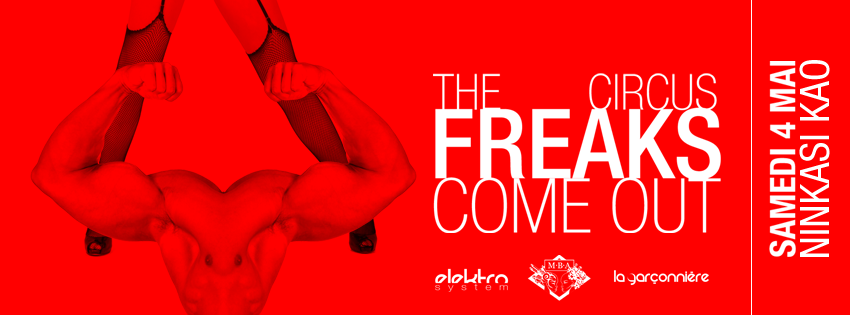 Circus…The Freaks Comes Out – samedi 04 mai – Ninkasi Kao