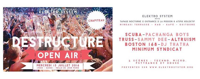 13.07.2016 – Déstructuré Open Air – Elektro System invite Tapage Nocturne X Outrance X La Mission X Atipik Kolektif – Ninkasi Gerland